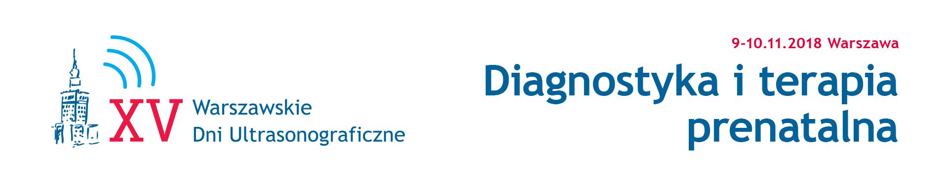 09-10.11.2018 XV Warszawskie Dniu Ultrasonograficzne – Diagnostyka i terapia prenatalna