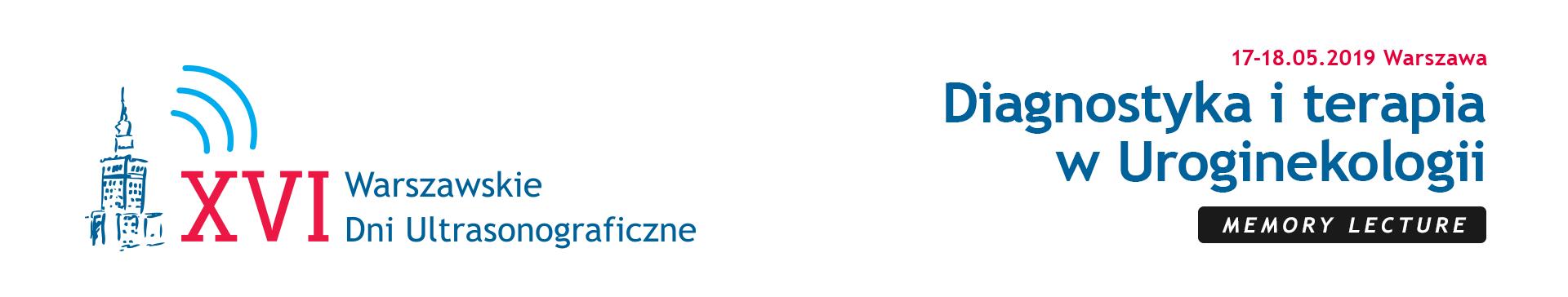 17-18.05.2019 XVI Warszawskie Dni Ultrasonograficzne – Diagnostyka i terapia w Uroginekologii