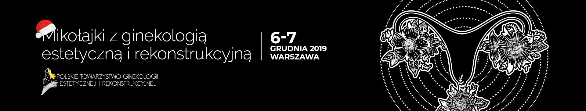 6-7.12.2019 Mikołajki z ginekologią estetyczną i rekonstrukcyjną