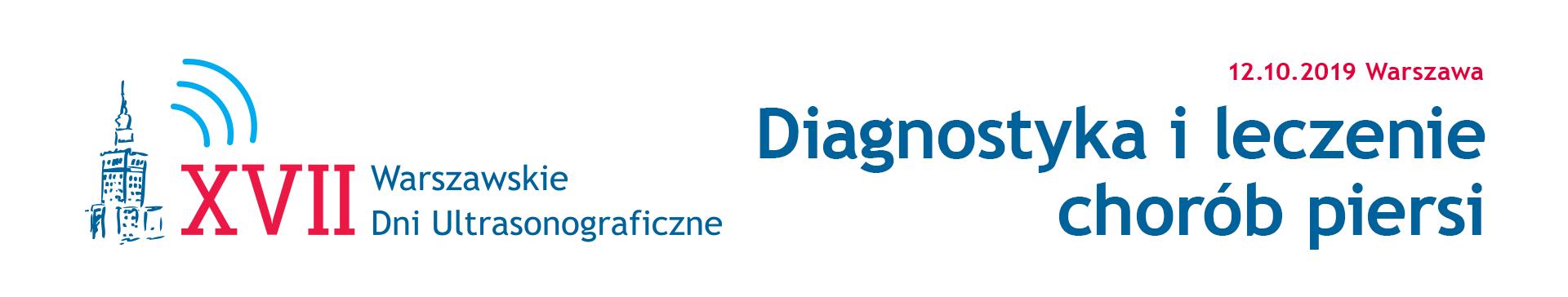 12.10.2019 XVII Warszawskie Dni Ultrasonograficzne – Diagnostyka i leczenie chorób piersi